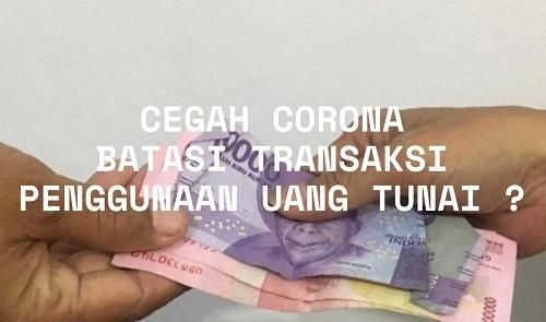 Benarkah Uang Tunai Dapat Sebarkan Virus Corona ? Ini Penjelasannya